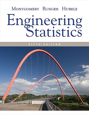 Engineering Statistics By Montgomery, Douglas C./ Runger, George C./ Hubele, Norma Faris