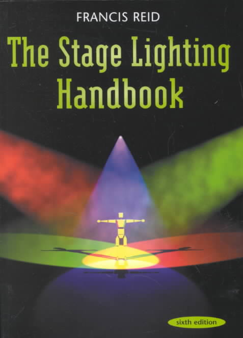 The Stage Lighting Handbook By Reid, Francis
